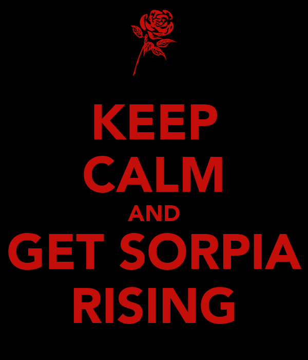 KEEP CALM AND GET SORPIA RISING