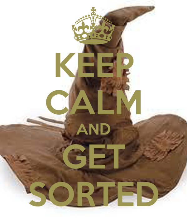 KEEP CALM AND GET SORTED