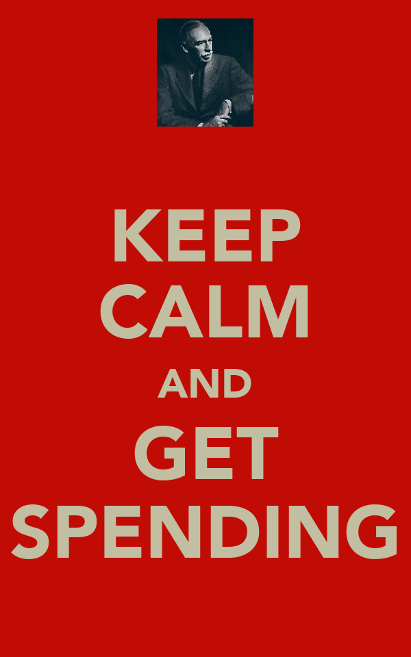 KEEP CALM AND GET SPENDING