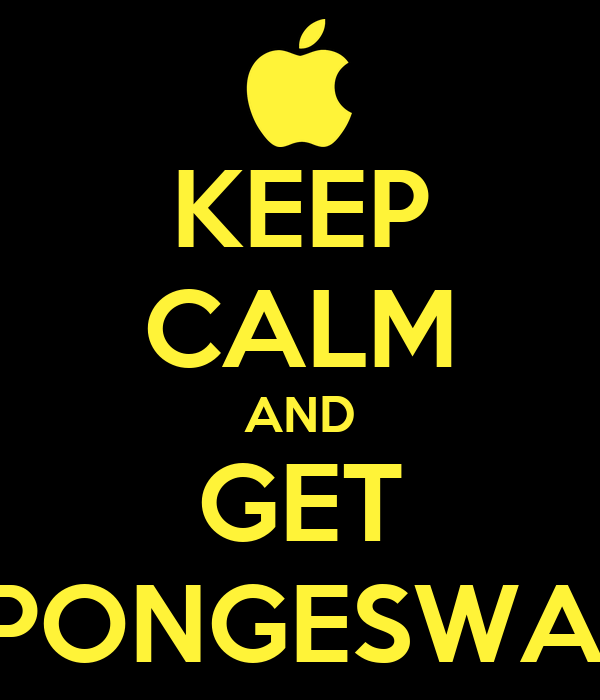 KEEP CALM AND GET SPONGESWAG