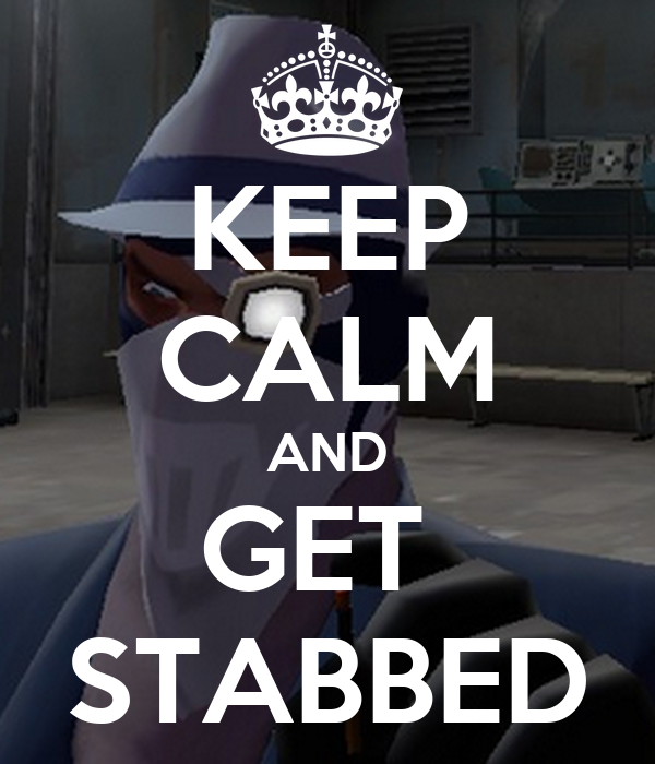 KEEP CALM AND GET  STABBED