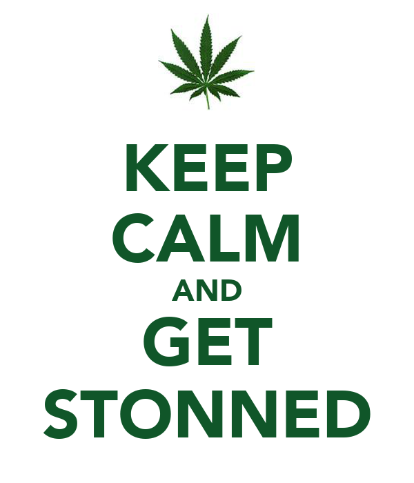 KEEP CALM AND GET STONNED