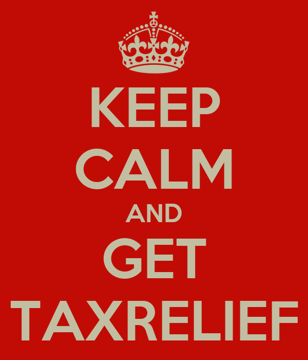 KEEP CALM AND GET TAXRELIEF