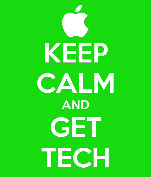 KEEP CALM AND GET TECH