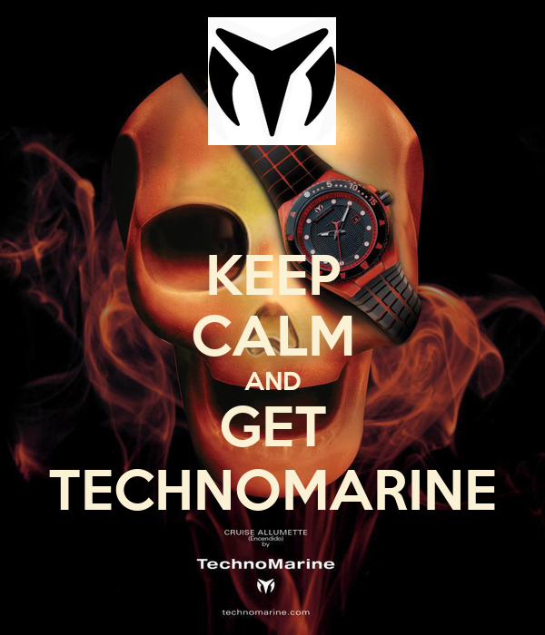 KEEP CALM AND GET TECHNOMARINE