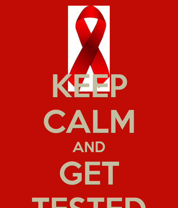 KEEP CALM AND GET TESTED