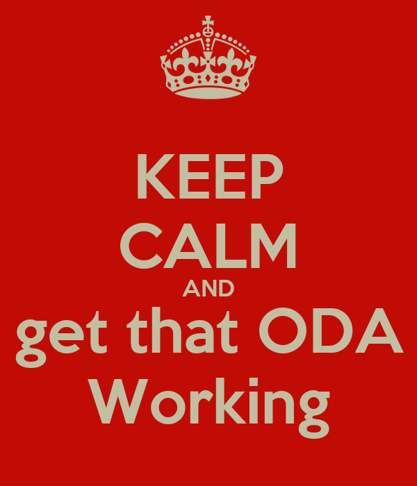 KEEP CALM AND get that ODA Working