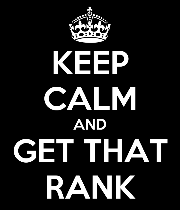 KEEP CALM AND GET THAT RANK