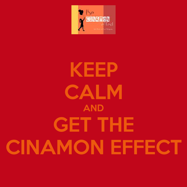 KEEP CALM AND GET THE CINAMON EFFECT
