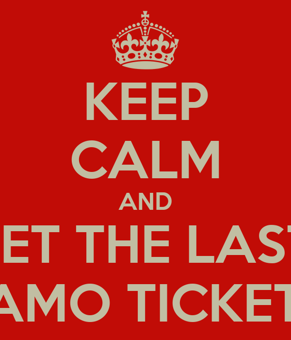 KEEP CALM AND GET THE LAST  DAMO TICKETS