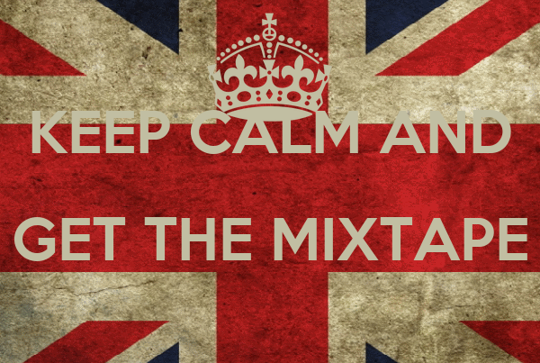 KEEP CALM AND GET THE MIXTAPE