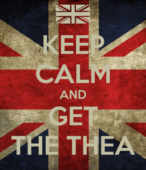 KEEP CALM AND GET THE THEA