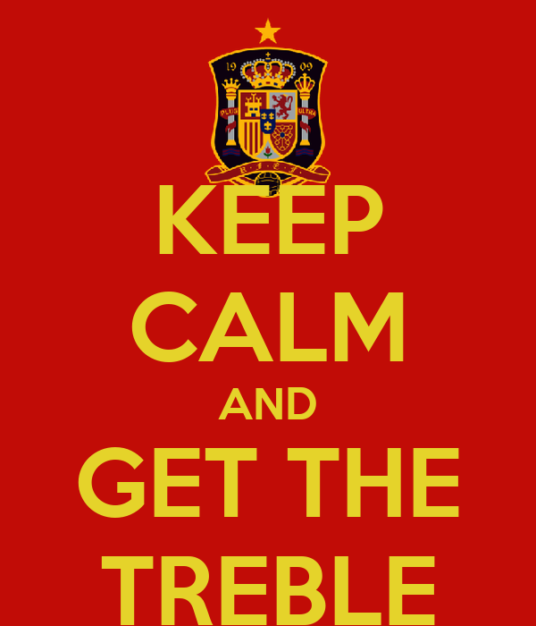 KEEP CALM AND GET THE TREBLE