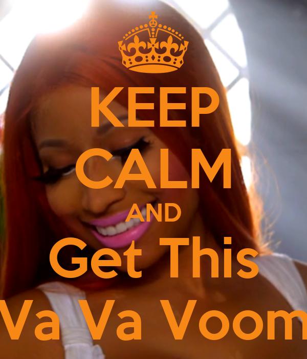 KEEP CALM AND Get This Va Va Voom