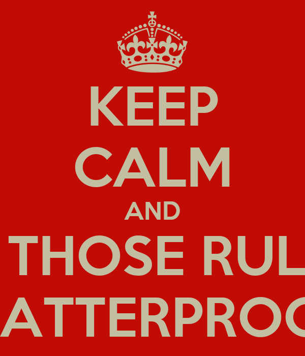 KEEP CALM AND GET THOSE RULERS  SHATTERPROOF