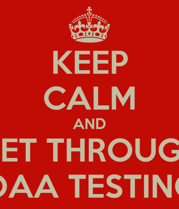 KEEP CALM AND GET THROUGH OAA TESTING