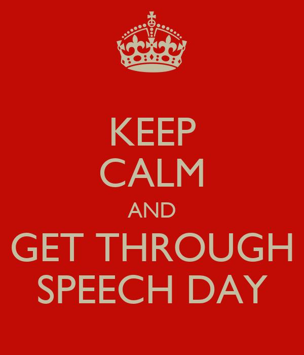 KEEP CALM AND GET THROUGH SPEECH DAY