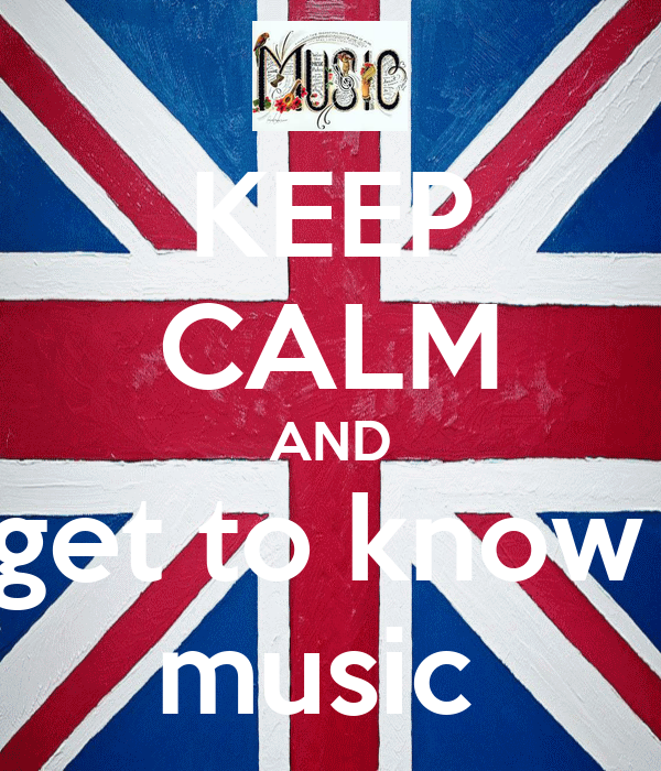 KEEP CALM AND get to know  music