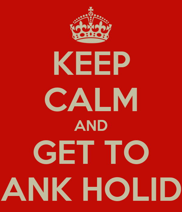 KEEP CALM AND GET TO QUIDS INN - BANK HOLIDAY WEEKEND