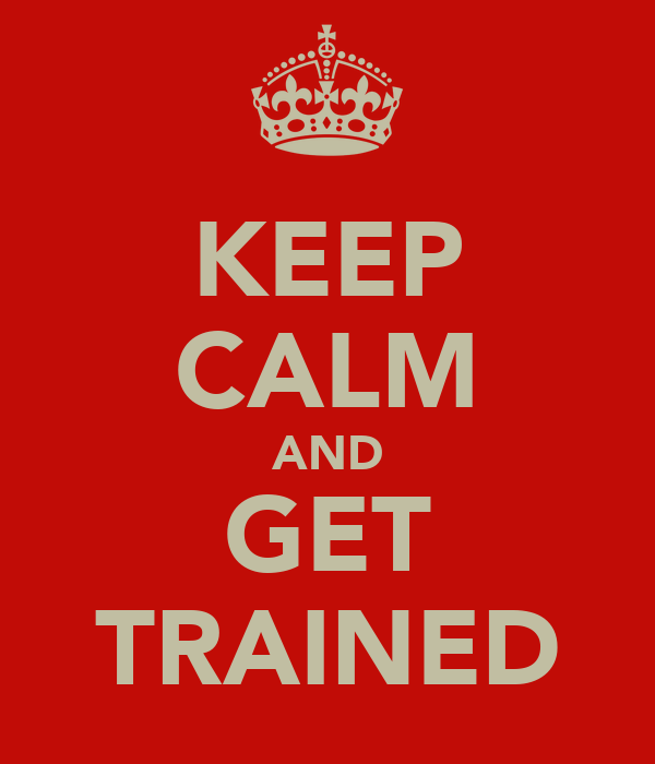 KEEP CALM AND GET TRAINED