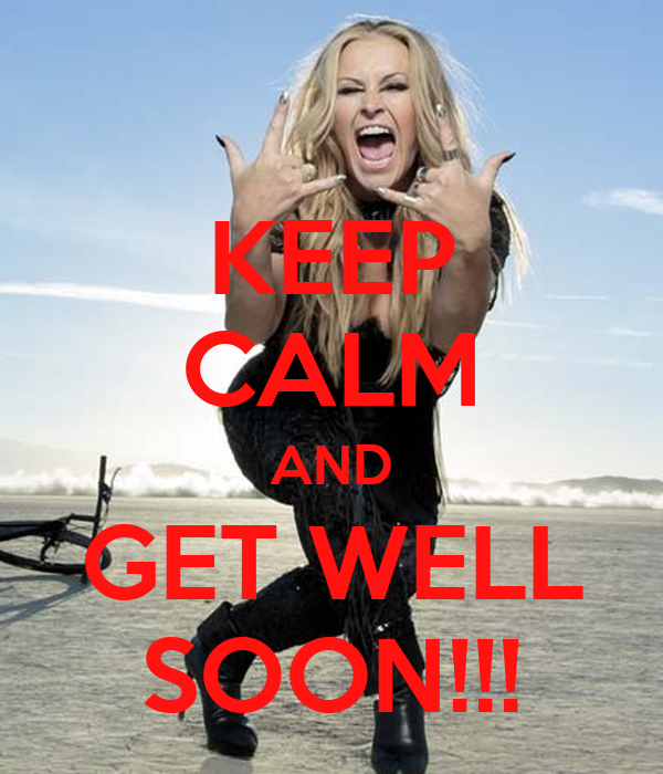 KEEP CALM AND GET WELL SOON!!!