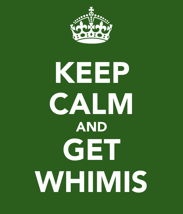 KEEP CALM AND GET WHIMIS