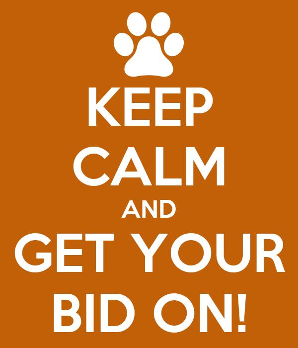 Keep Calm And Get Your Bid On Poster Heidi Keep Calm
