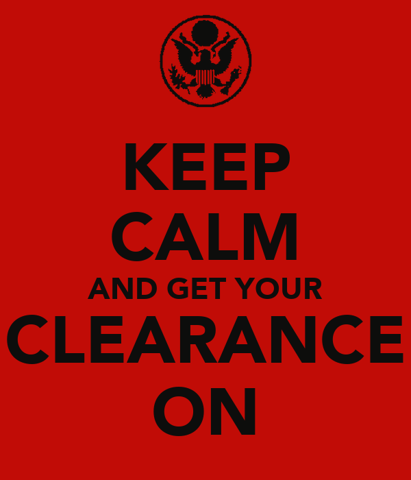 KEEP CALM AND GET YOUR CLEARANCE ON