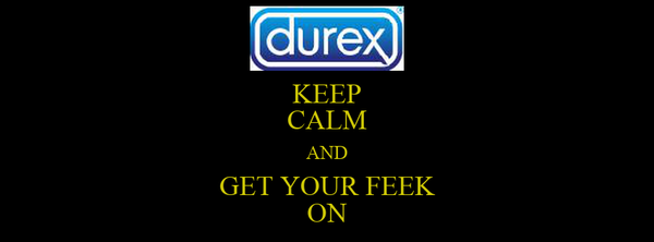 KEEP CALM AND GET YOUR FEEK ON