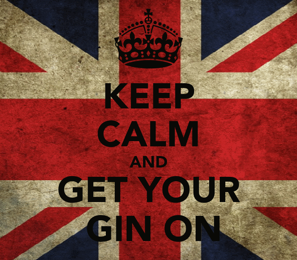 KEEP CALM AND GET YOUR  GIN ON