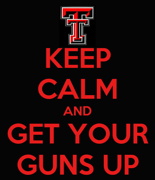 KEEP CALM AND GET YOUR GUNS UP