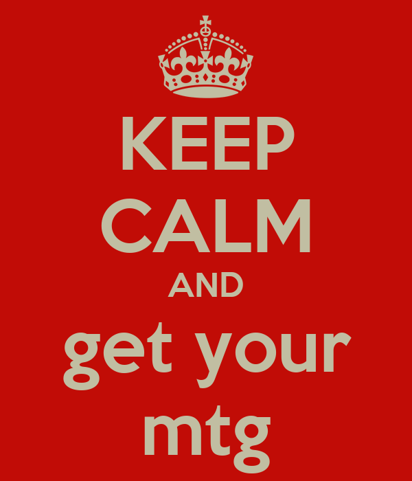 KEEP CALM AND get your mtg