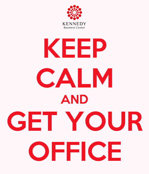 KEEP CALM AND GET YOUR OFFICE