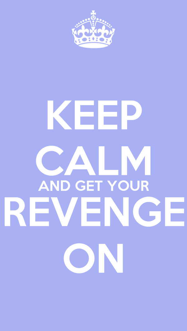 how to get your revenge legally