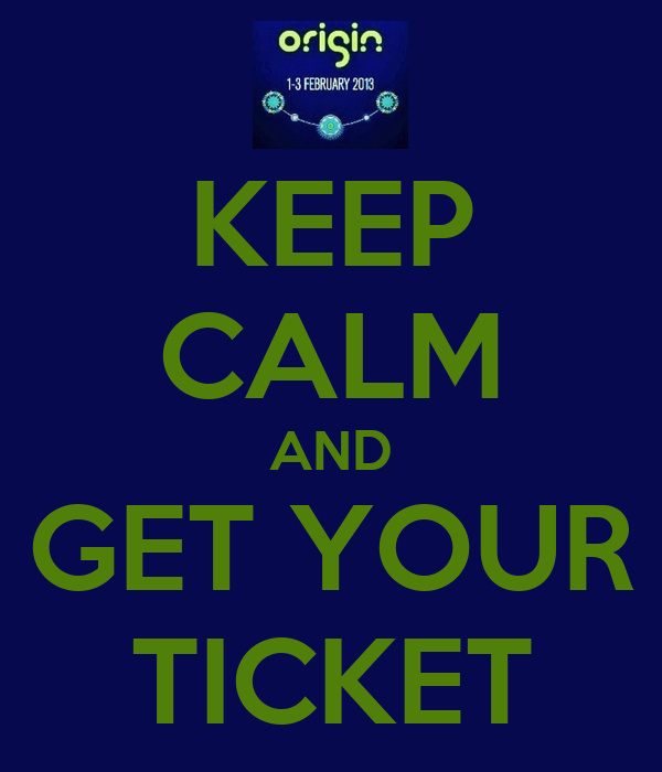 KEEP CALM AND GET YOUR TICKET