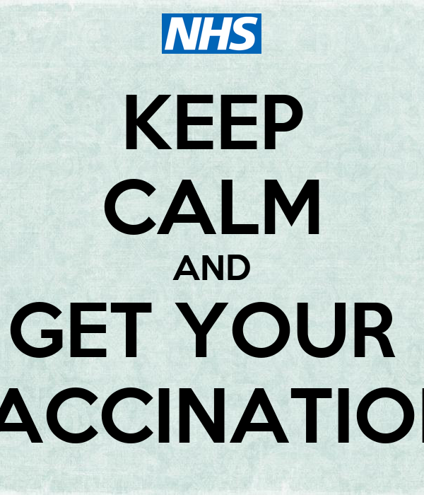 KEEP CALM AND GET YOUR  VACCINATION