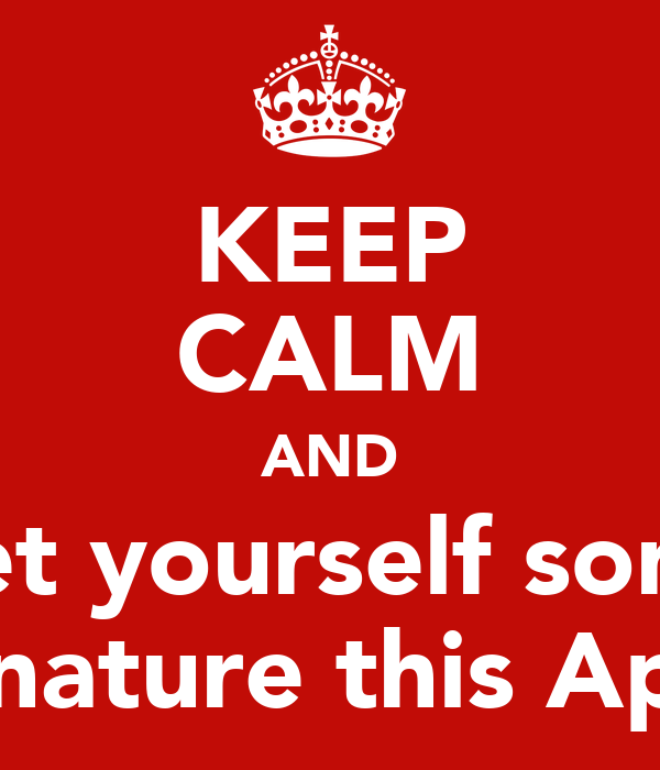 KEEP CALM AND Get yourself some Signature this April!