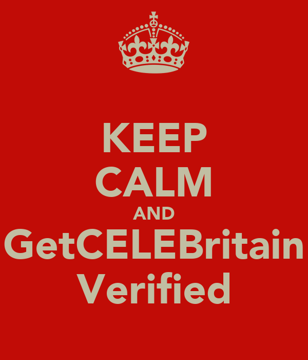 KEEP CALM AND GetCELEBritain Verified