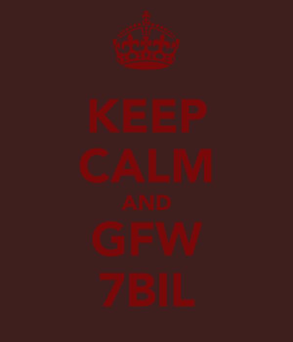 KEEP CALM AND GFW 7BIL