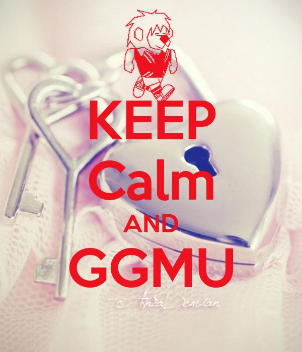 KEEP  Calm  AND GGMU