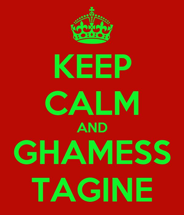 KEEP CALM AND GHAMESS TAGINE