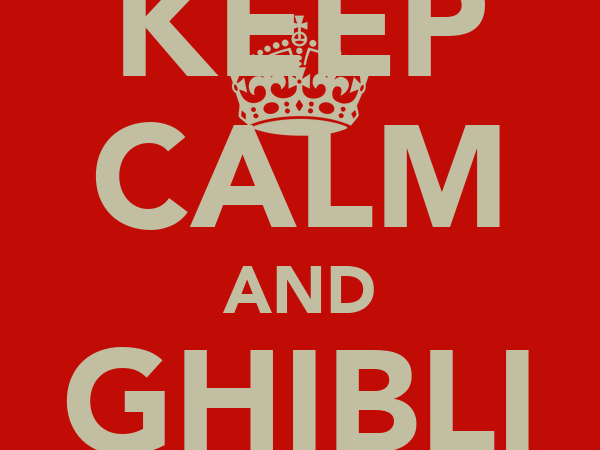 KEEP CALM AND GHIBLI ONE