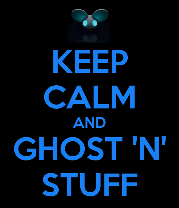 KEEP CALM AND GHOST 'N' STUFF