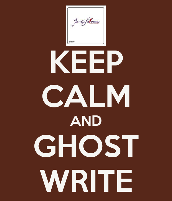 KEEP CALM AND GHOST WRITE