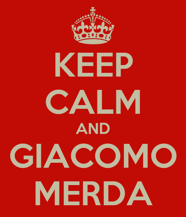 KEEP CALM AND GIACOMO MERDA