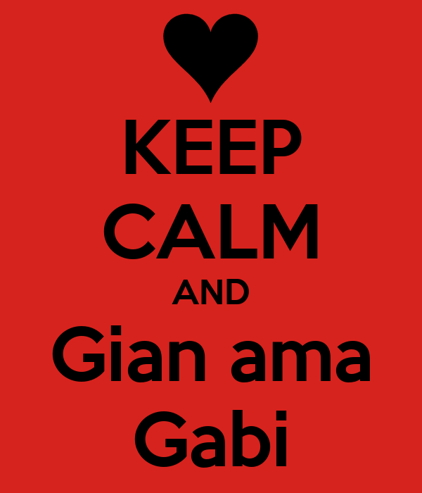 KEEP CALM AND Gian ama Gabi