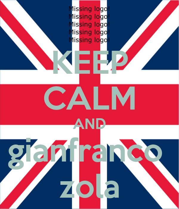 KEEP CALM AND gianfranco  zola