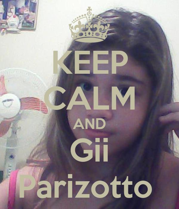 KEEP CALM AND Gii Parizotto