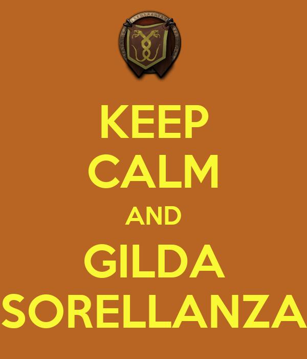 KEEP CALM AND GILDA SORELLANZA