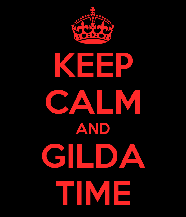 KEEP CALM AND GILDA TIME
